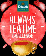 Dilmah Always Tea Time Challenge